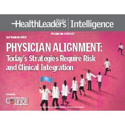 Physician Alignment: Today's Strategies Require Risk and Clinical Integration
