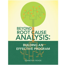 Beyond Root Cause Analysis: Building an Effective Program