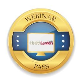 HealthLeaders Media Webinar Pass