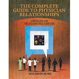 The Complete Guide to Physician Relationships