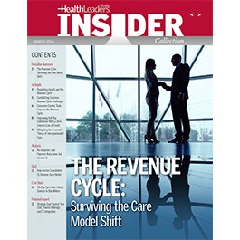 HealthLeaders Media Insider: Revenue Cycle - Surviving The Care Model Shift