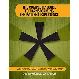 The Complete Guide to Transforming the Patient Experience