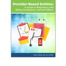 Provider-Based Entities: A Guide to Regulatory and Billing Compliance, Second Edition