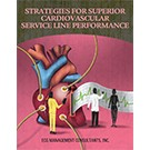 Strategies for Superior Cardiovascular Service Line Performance