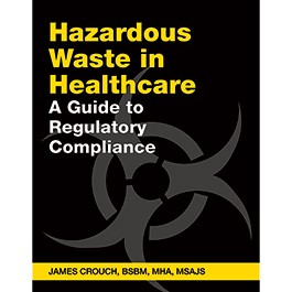 Hazardous Waste in Healthcare: A Guide to Regulatory Compliance