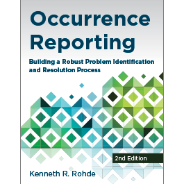 Occurrence Reporting: Building a Robust Problem Identification and Resolution Process, Second Edition