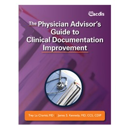 The Physician Advisor's Guide to Clinical Documentation Improvement