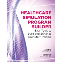 Healthcare Simulation Program Builder: Easy Tools to Build and Enhance Your Staff Training