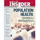HealthLeaders Media Insider: Population Health - Investing in a Risk-Based Future