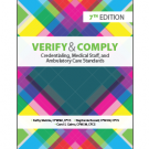 Verify and Comply: Credentialing, Medical Staff, and Ambulatory Care Standards, Seventh Edition